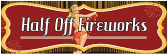 Half Off Fireworks & Pyrotechnics